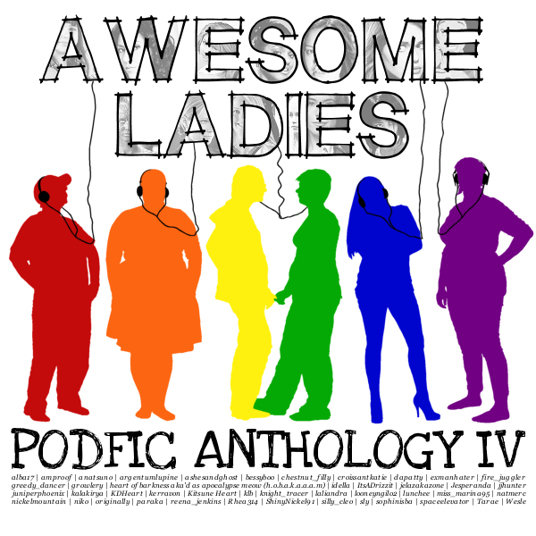 Awesome Ladies Podfic Anthology IV cover with rainbow colored silhouettes of six fans